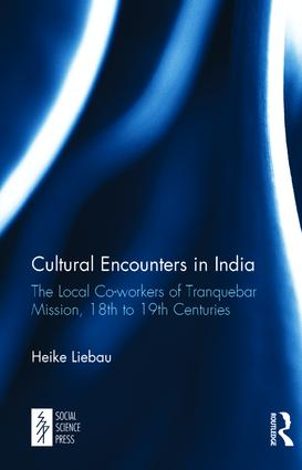 Cultural Encounters in India: The Local Co-workers of Tranquebar Mission, 18th to 19th Centuries, 1st Edition (Hardback) book cover