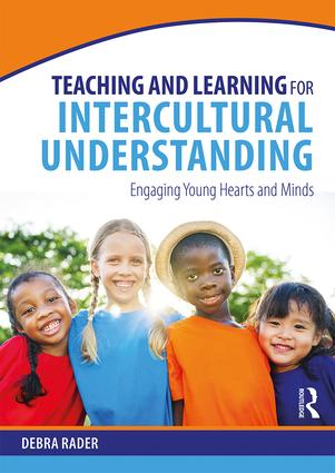 Teaching and Learning for Intercultural Understanding: Engaging Young Hearts and Minds, 1st Edition (Paperback) book cover