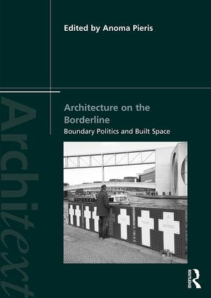 Architecture on the Borderline: Boundary Politics and Built Space book cover