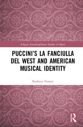 Puccini's La fanciulla del West and American Musical Identity book cover