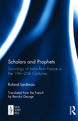 Scholars and Prophets: Sociology of India from France in the 19th-20th Centuries, 1st Edition (Hardback) book cover