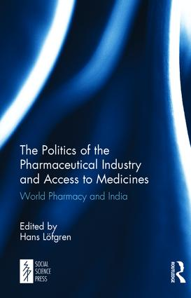 The Politics of the Pharmaceutical Industry and Access to Medicines: World Pharmacy and India, 1st Edition (Hardback) book cover