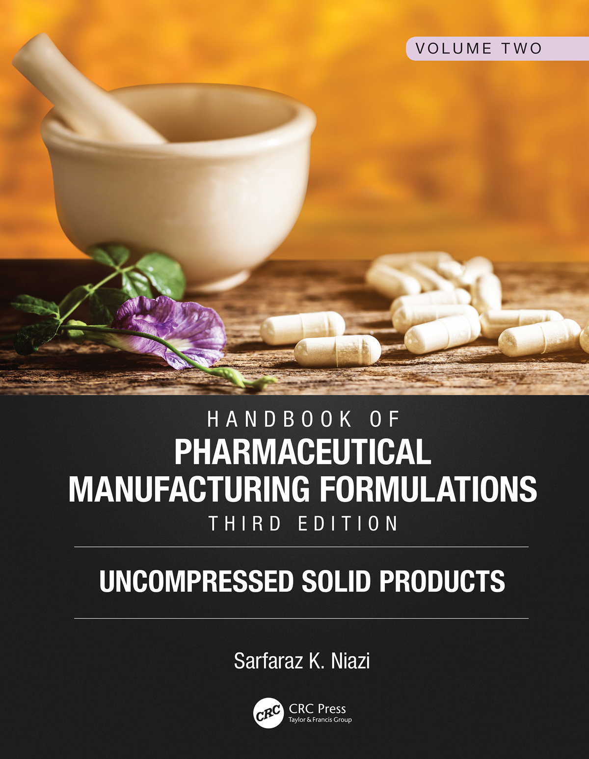 Handbook of Pharmaceutical Manufacturing Formulations, Third Edition: Volume Two, Uncompressed Solid Products book cover