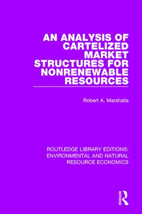 An Analysis of Cartelized Market Structures for Nonrenewable Resources book cover