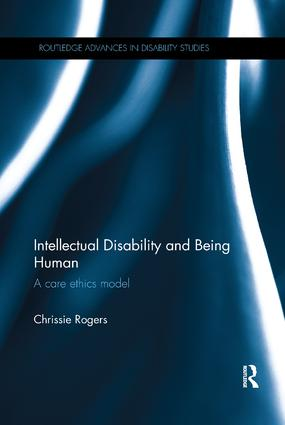 Intellectual Disability and Being Human: A Care Ethics Model book cover