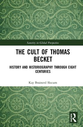 The Cult of Thomas Becket: History and Historiography through Eight Centuries book cover