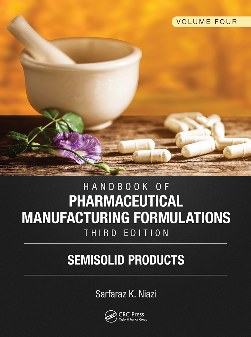 Handbook of Pharmaceutical Manufacturing Formulations, Third Edition: Volume Four, Semisolid Products book cover