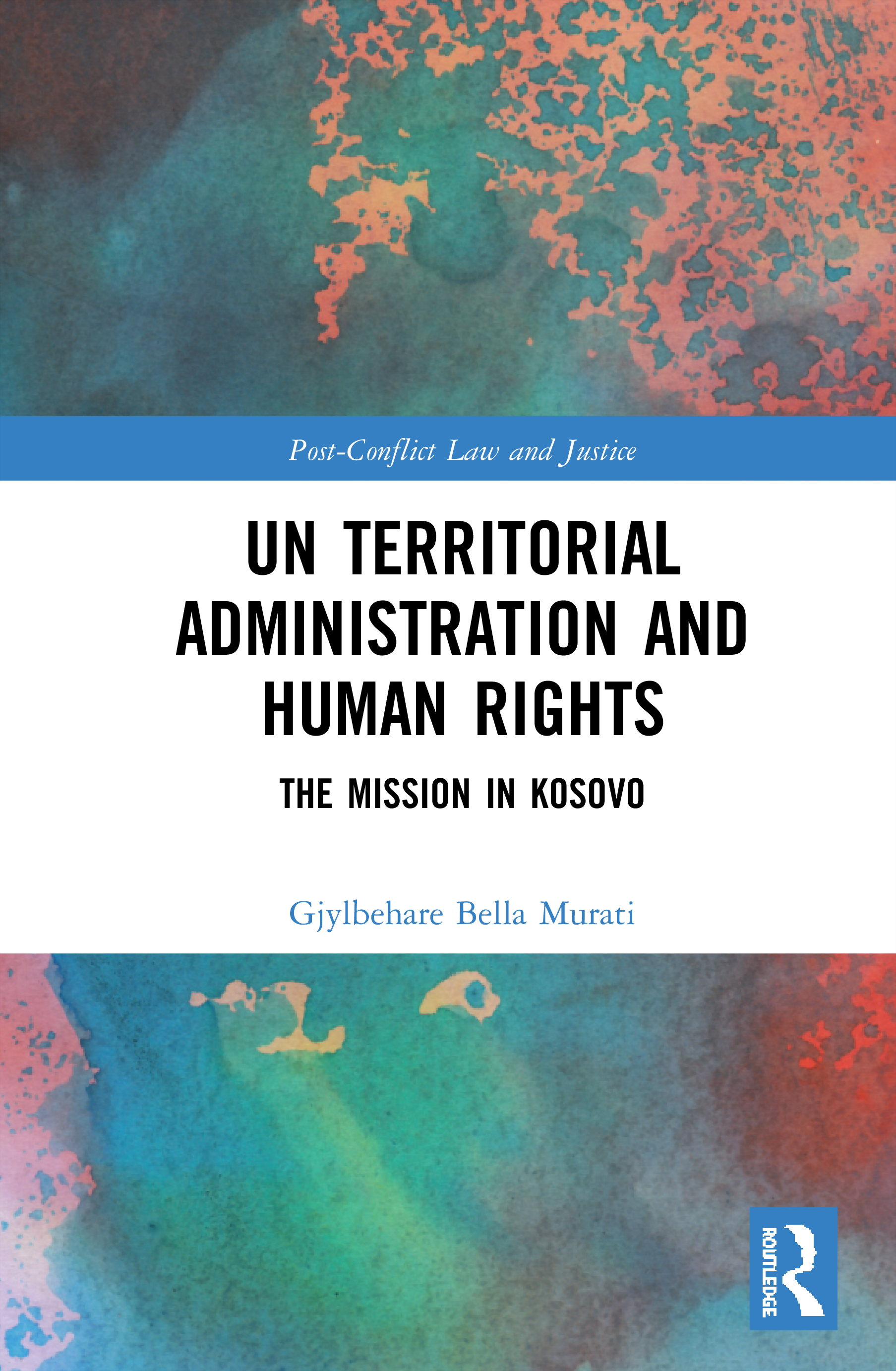 UN Territorial Administration and Human Rights: The Mission in Kosovo book cover