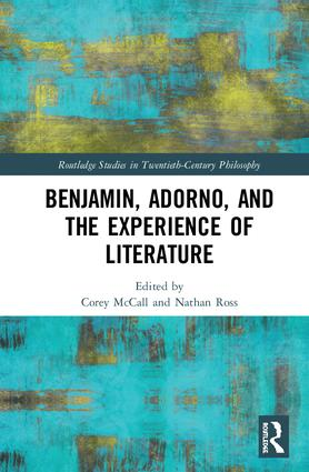 Benjamin, Adorno, and the Experience of Literature book cover