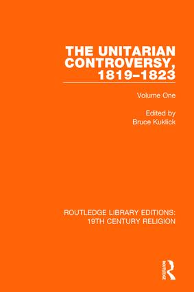 The Unitarian Controversy, 1819-1823: Volume One book cover