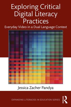 Exploring Critical Digital Literacy Practices: Everyday Video in a Dual Language Context book cover