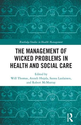 The Management of Wicked Problems in Health and Social Care book cover