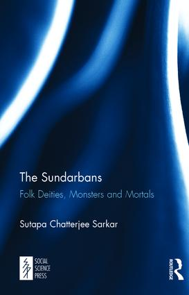 The Sundarbans: Folk Deities, Monsters and Mortals book cover