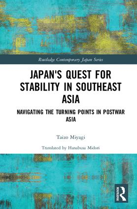 Japan's Quest for Stability in Southeast Asia: Navigating the Turning Points in Postwar Asia book cover