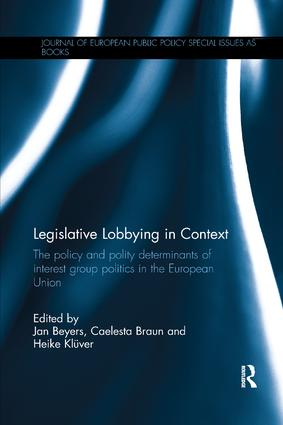 Legislative Lobbying in Context: The Policy and Polity Determinants of Interest Group Politics in the European Union, 1st Edition (e-Book) book cover
