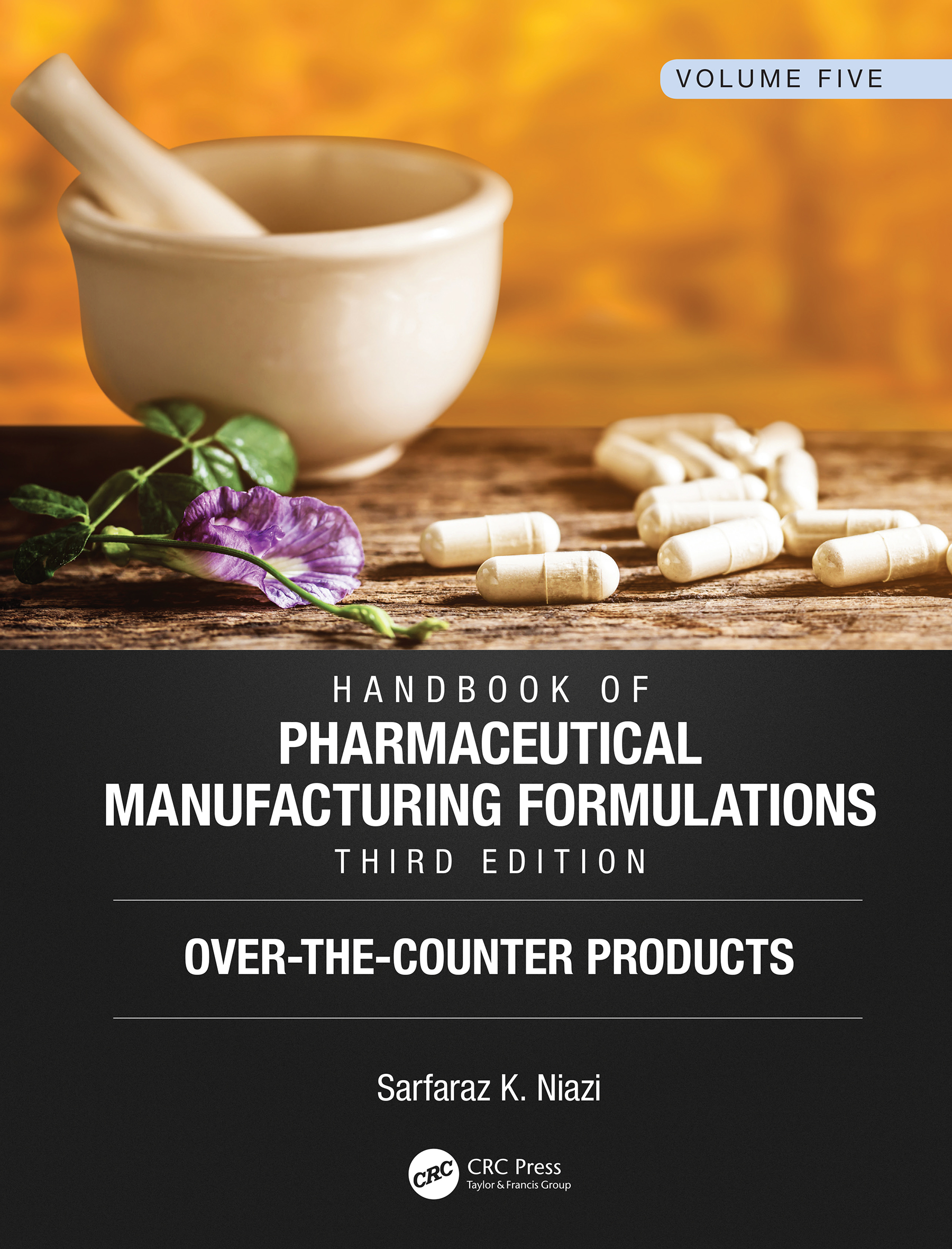 Handbook of Pharmaceutical Manufacturing Formulations, Third Edition: Volume Five, Over-the-Counter Products book cover