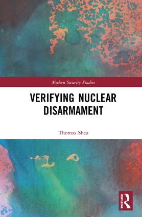 Verifying Nuclear Disarmament book cover