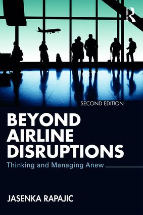 Beyond Airline Disruptions: Thinking and Managing Anew, 2nd Edition (Paperback) book cover