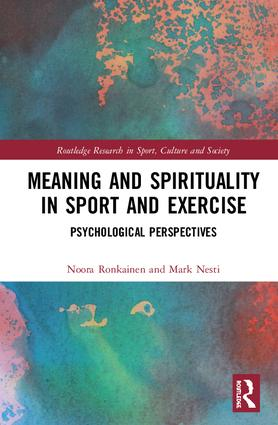 Meaning and Spirituality in Sport and Exercise: Psychological Perspectives book cover