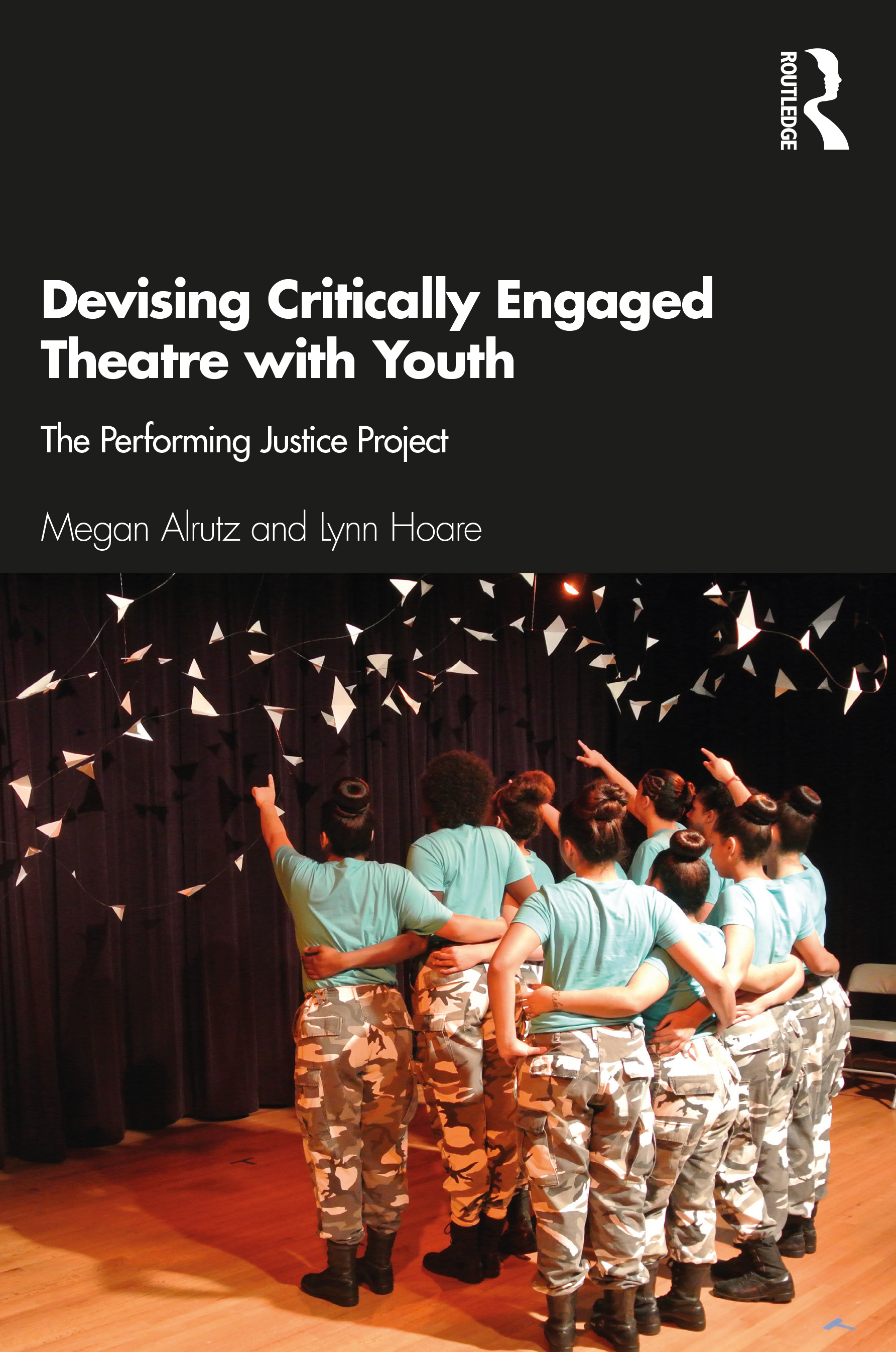 Devising Critically Engaged Theatre with Youth: The Performing Justice Project, 1st Edition (Paperback) book cover