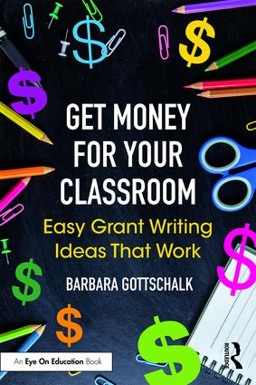 Get Money for Your Classroom: Easy Grant Writing Ideas That Work book cover