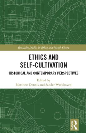 Ethics and Self-Cultivation: Historical and Contemporary Perspectives book cover