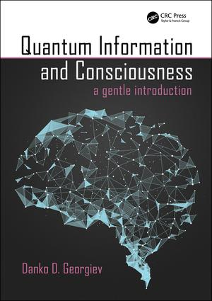 Quantum Information and Consciousness: A Gentle Introduction, 1st Edition (Hardback) book cover