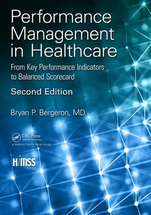Performance Management in Healthcare: From Key Performance Indicators to Balanced Scorecard book cover
