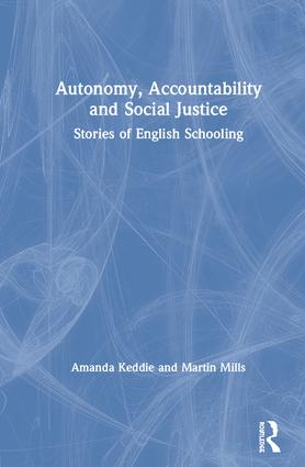 Autonomy, Accountability and Social Justice: Stories of English Schooling book cover