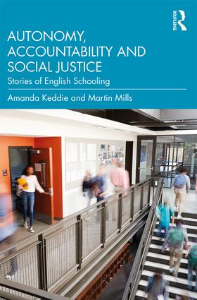 Autonomy, Accountability and Social Justice: Stories of English Schooling, 1st Edition (Hardback) book cover
