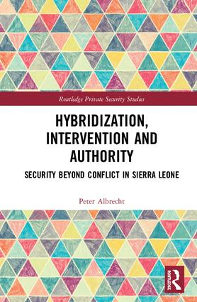 Hybridization, Intervention and Authority: Security Beyond Conflict in Sierra Leone book cover