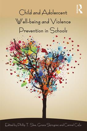 Child and Adolescent Wellbeing and Violence Prevention in Schools (Paperback) book cover