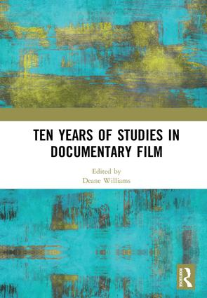 Ten Years of Studies in Documentary Film: 1st Edition (Hardback) book cover