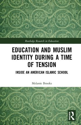 Education and Muslim Identity During a Time of Tension: Inside an American Islamic School book cover