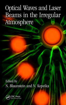 Optical Waves and Laser Beams in the Irregular Atmosphere: 1st Edition (Hardback) book cover