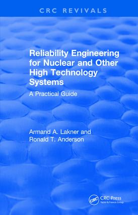 Reliability Engineering for Nuclear and Other High Technology Systems (1985): A practical guide, 1st Edition (Hardback) book cover