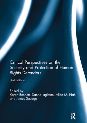 Critical Perspectives on the Security and Protection of Human Rights Defenders: 1st Edition (Paperback) book cover