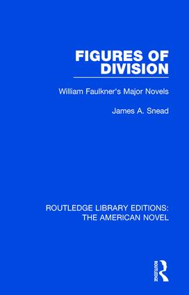 Figures of Division: William Faulkner's Major Novels, 1st Edition (Hardback) book cover
