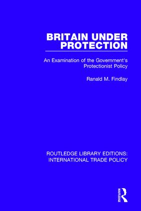 Britain Under Protection: An Examination of the Government's Protectionist Policy book cover