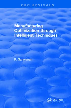Manufacturing Optimization through Intelligent Techniques (2006): 1st Edition (Hardback) book cover