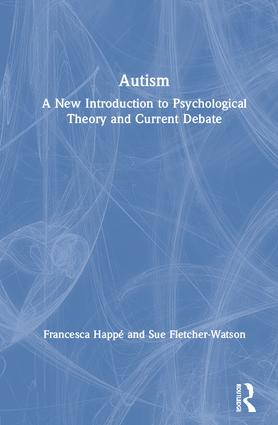 Autism: A New Introduction to Psychological Theory and Current Debate, 2nd Edition (Hardback) book cover