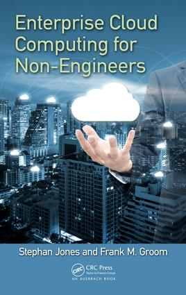 Enterprise Cloud Computing for Non-Engineers: 1st Edition (Hardback) book cover