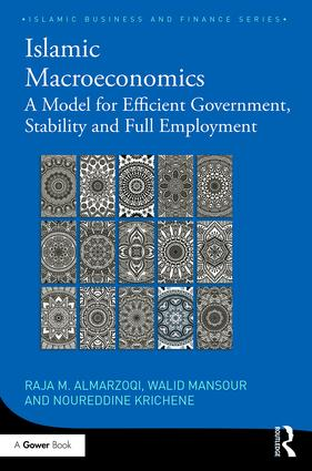 Islamic Macroeconomics: A Model for Efficient Government, Stability and Full Employment book cover
