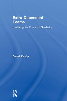 Extra-Dependent Teams: Realising the Power of Similarity book cover