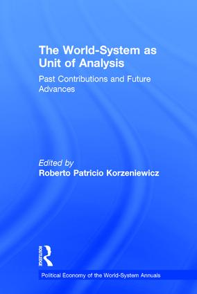 The World-System as Unit of Analysis: Past Contributions and Future Advances, 1st Edition (Hardback) book cover