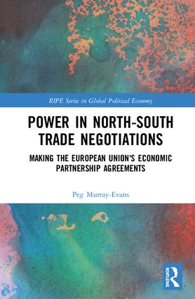 Power in North-South Trade Negotiations: Making the European Union's Economic Partnership Agreements book cover