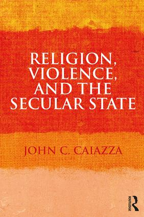 Religion, Violence, and the Secular State (Paperback) book cover