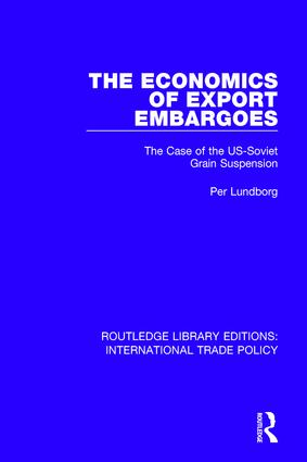 The Economics of Export Embargoes: The Case of the US-Soviet Grain Suspension, 1st Edition (Paperback) book cover