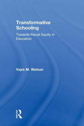 Transformative Schooling: Towards Racial Equity in Education, 1st Edition (Hardback) book cover