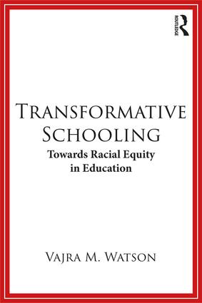 Transformative Schooling: Towards Racial Equity in Education, 1st Edition (e-Book) book cover